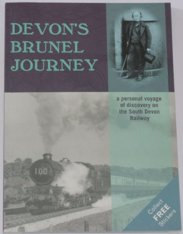 Devon's Brunel Journey, by  - A Personal Voyage of Discovery on the South Devon Railway